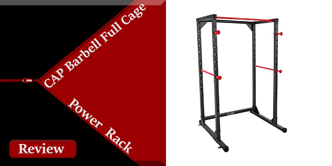 CAP Barbell Full Cage Power Rack Review
